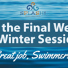 Splash-2019-FEB-25th-Final-Week-of-Winter-Session s