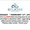 splash 2019 FEB 12 splash closed in morning s